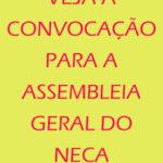 Edital de Convocação: Assembleia Geral do NECA de 29/01/2021