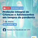 LIVE DO CFP: INFÂNCIA E ADOLESCÊNCIA EM TEMPOS DE COVID-19 com Dayse Bernardi, associada do Neca