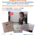 Live de Lançamento virtual da publicação sobre Inovações Metodológicas para o Trabalho Social com Famílias com Angela Maricondi, associada no Neca